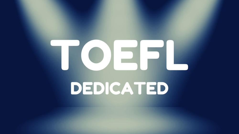 Dedicated TOEFL Classes